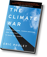 The Climate War - True Believers, Power Brokers, and the fight to save the Earth